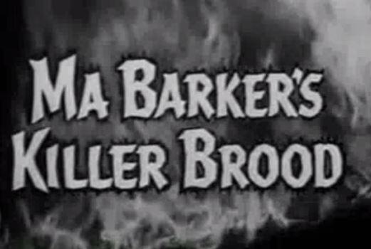 Ma Barker's Killer Brood 1960