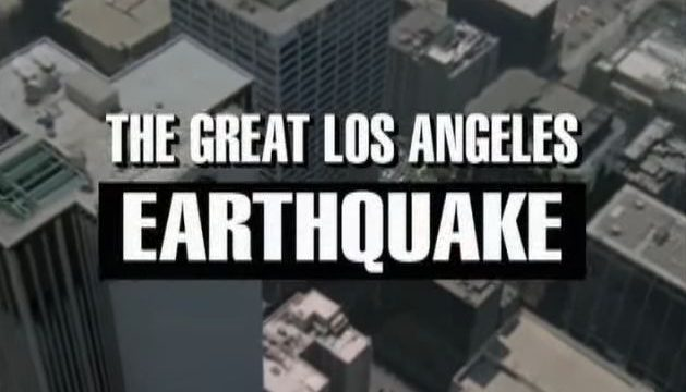 The Big One: The Great Los Angeles Earthquake 1990