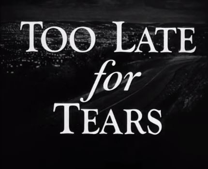 Too Late for Tears 1949