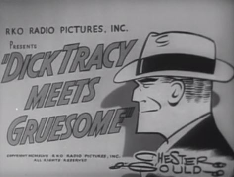 Dick Tracy Meets Gruesome 1947