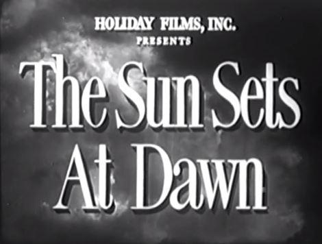 The Sun Sets At Dawn 1950