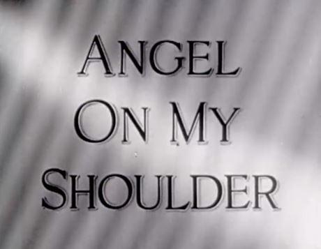 Angel on My Shoulder 1946